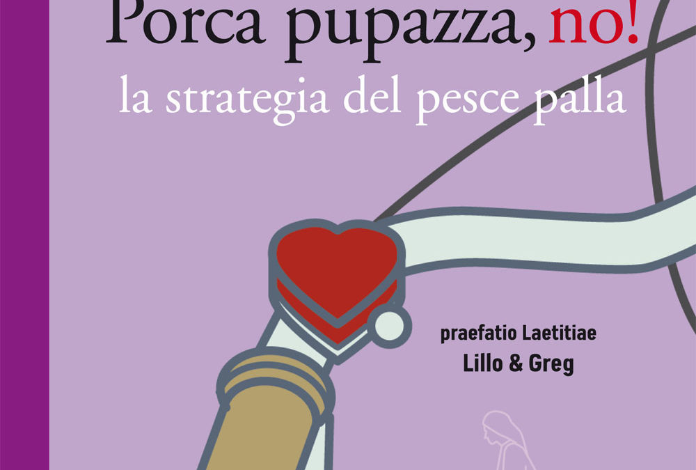 Maria Letizia Maffei Porca pupazza,no! la strategia del pesce palla